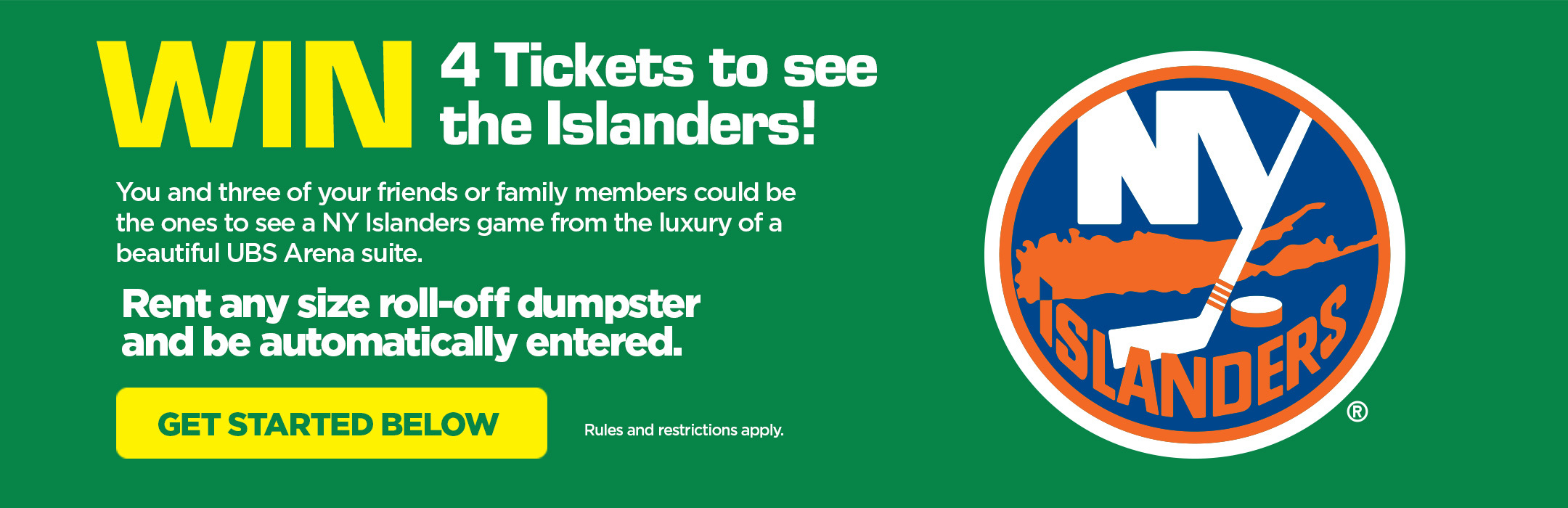 Win 4 Tickets to see the Islanders! Rent any roll-off to be automatically entered, get started below.